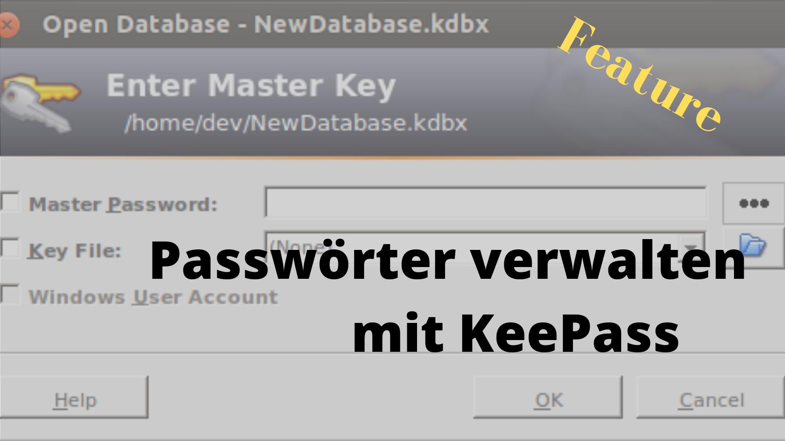 Passwörter verwalten mit KeePass